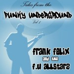 Frank Felix - Tales from the Funky Underground Vol 1