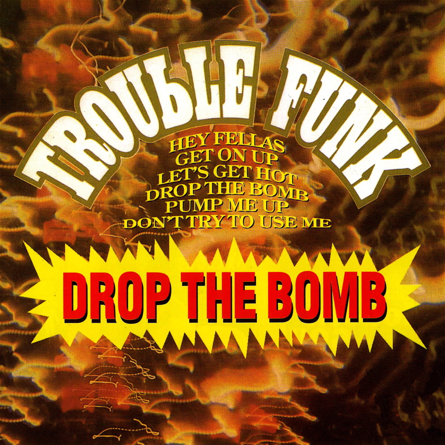 Trouble funk (drop the bomb)