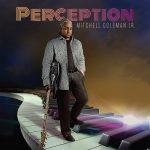 Mitchell Coleman Jr. - Perception